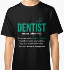 Dentist Definition Funny And Cool Gift Classic T-Shirt
