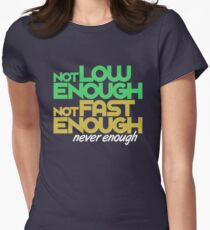 Not low enough, Not fast enough, Never enough (4) Women's Fitted T-Shirt