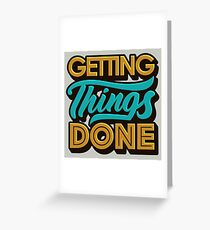 Getting Things Done2 Greeting Card