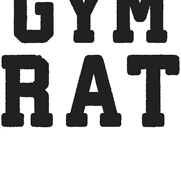 Gym Rat by Fitspire