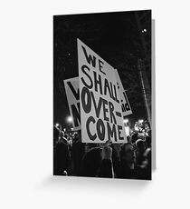 We Shall Overcome  Greeting Card