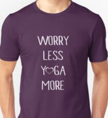 Yoga Love Quote | Worry Less Yoga More Unisex T-Shirt