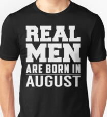 Real Men Are Born In August Slim Fit T-Shirt