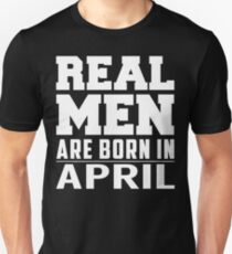 f8eaec04 Real Men Are Born In April Slim Fit T-Shirt