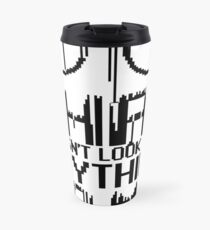 That doesn't look like anything to me Travel Mug