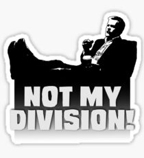 """Not My Division"" Sticker"