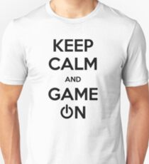 Keep calm and game on. Unisex T-Shirt
