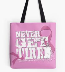 """Never Get Tired """" Breast Cancer Awareness"""" Tee Tote Bag"""
