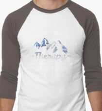 I Don't Need Therapy, I Just Need To Go To The Mountains Men's Baseball ¾ T-Shirt