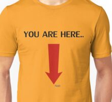 You are here... Unisex T-Shirt