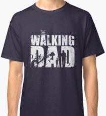 The Walking Dad Cool TV Shower Fans Design Classic T-Shirt