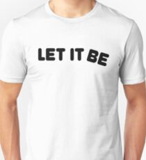 the beatles rock lyrics let it be typography t shirts Unisex T-Shirt