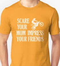 Scare Your Mom Impress Your Friends Funny Motocross Racing Dirt Bike T-Shirt T-Shirt