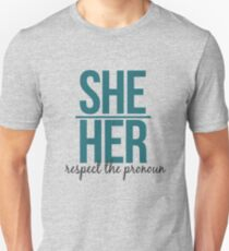 respect the pronoun - her Unisex T-Shirt