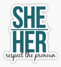 respect the pronoun - her Sticker