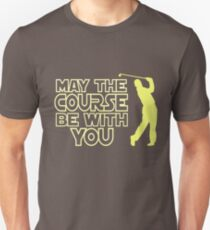 May the Course be with You Funny Golf T Shirt T-Shirt