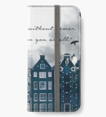 Six of Crow, Without Armor iPhone Wallet/Case/Skin