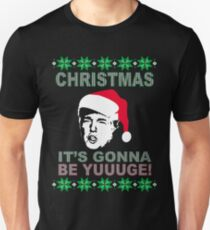 Trump Ugly Sweater Christmas-It's Gonna Be Yuuuge T-Shirt  Unisex T-Shirt