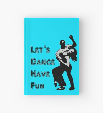 let's dance have fun - dancing couple Hardcover Journal