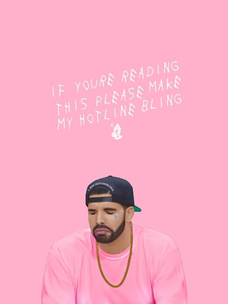 Make My Hotline Bling by izwaflz