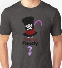 Are you ready ? T-Shirt