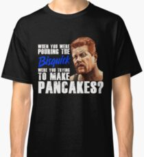 """Abraham's """"Pouring the Bisquick"""" Quote Classic T-Shirt"""