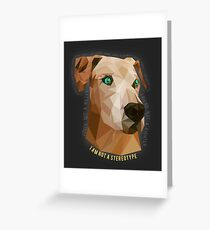 Pit Bulls - Not A Stereotype  Greeting Card