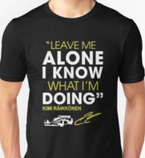 Leave me alone I know what Im doing T-Shirt
