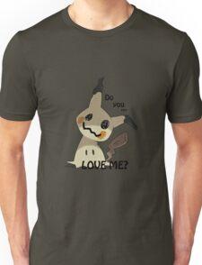 Mimikyu do you...love me? Unisex T-Shirt