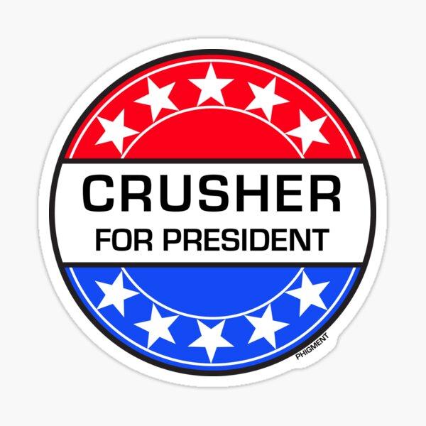 CRUSHER FOR PRESIDENT Sticker