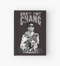 Keep The Chang You Filthy Animal (Black & White) Hardcover Journal
