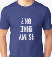 Is My Bike OK t shirt Bike t shirt Unisex T-Shirt