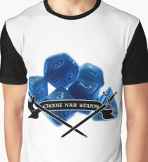 choose your weapons  Graphic T-Shirt