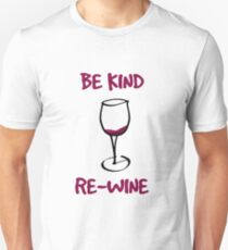 Rewine and be kind T-Shirt