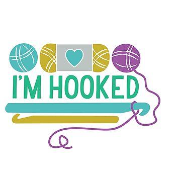 I'm Hooked (Crochet) by beckarahn
