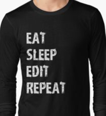 Eat Sleep Edit Repeat T Shirt Film Student Maker Editor You Video Tube Vlog Vlogger Long Sleeve T-Shirt