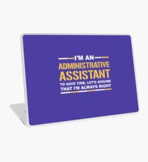 I'm An Administrative Assistant Save Time Assume I'm Always Right Funny Gift T-Shirt Laptop Skin