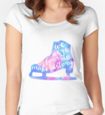 Born to Make History Women's Fitted Scoop T-Shirt
