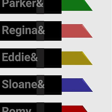 Parker &Regina &Eddie &Sloane &Romy. by courtnival