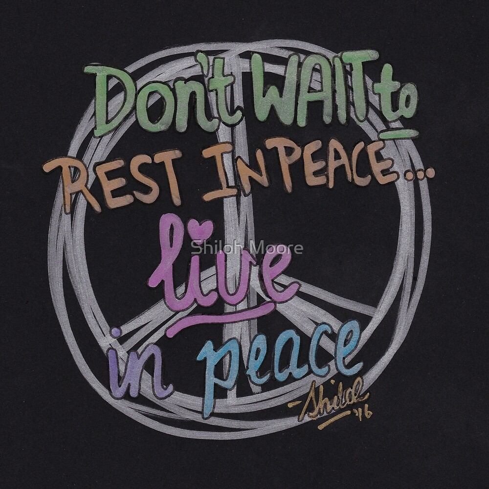 Live in Peace by Shiloh Moore