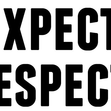 Expect. Respect. by motorcycles