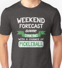 Weekend Forecast some Dinking with a chance of Pickleball T-Shirt Unisex T-Shirt