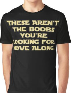 Not The Boobs You're Looking For - Gold Graphic T-Shirt