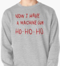Die Hard Now I Have a Machine Gun Pullover