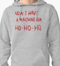 Die Hard Now I Have a Machine Gun Pullover Hoodie