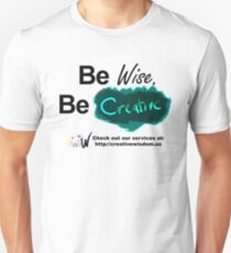 Be Wise. Be Creative. Promo Unisex T-Shirt