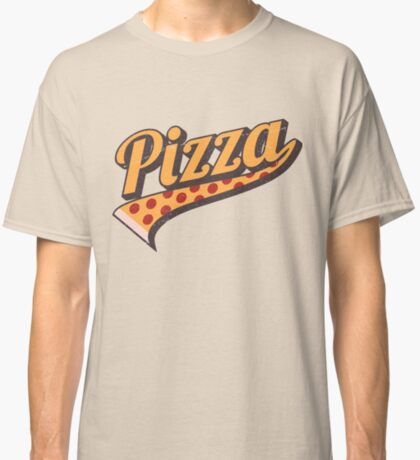 BELIEVE IN PIZZA...CAUSE PIZZA! Classic T-Shirt