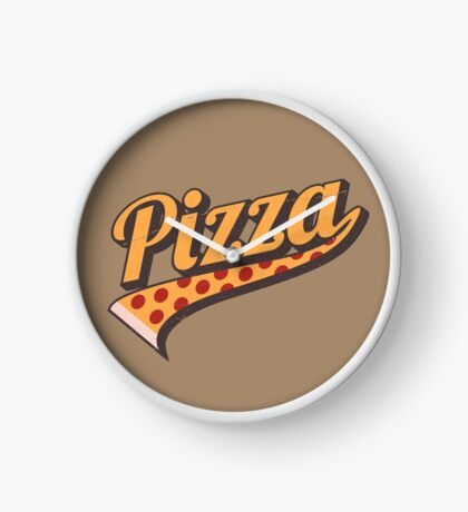 BELIEVE IN PIZZA...CAUSE PIZZA! Clock