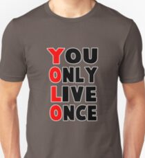yolo you only live once funny quote T-Shirt
