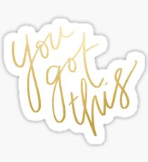 You got this Pt.2 Sticker